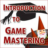 Introduction to Game Mastering, Part 2: What You Need to Get Started