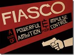 Fiasco: Rules, Dice, Friends, And Trouble