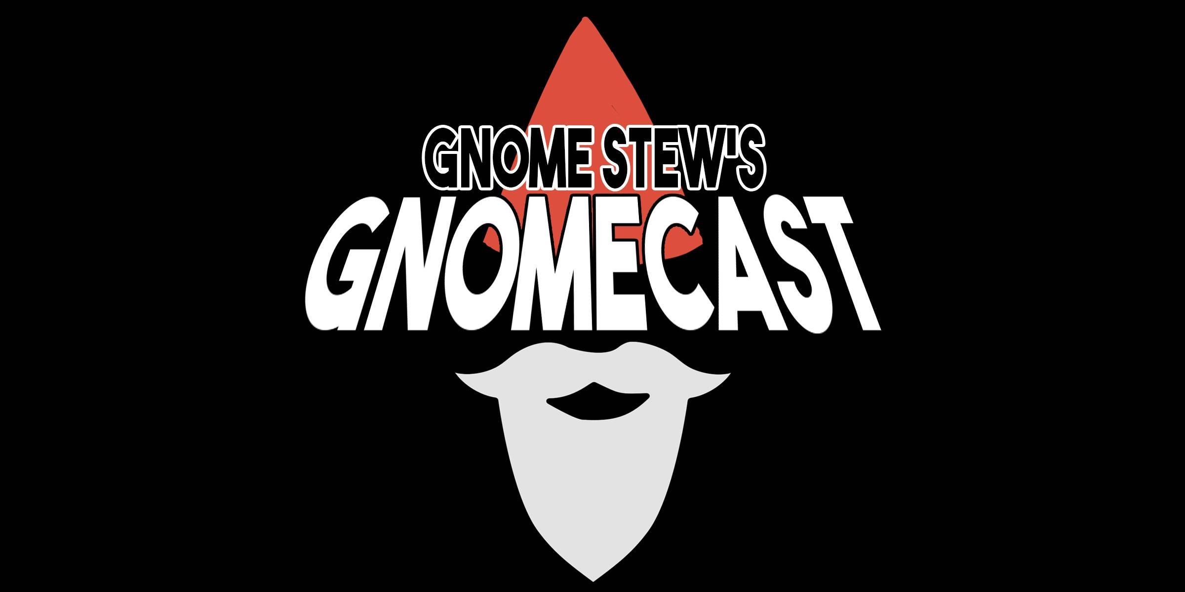 The Gnomecast Logo - A Gnome red hat with beard and the words Gnome Stew's Gnomecast over them and a black background.