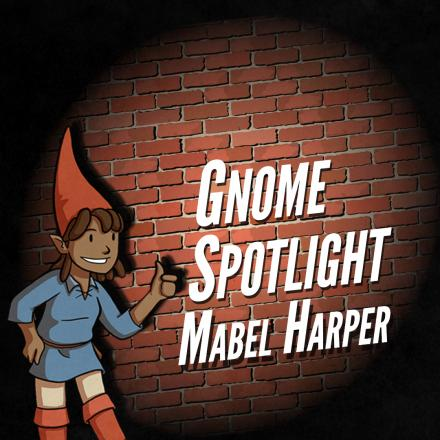 Gnome Stew Notables – Mabel Harper