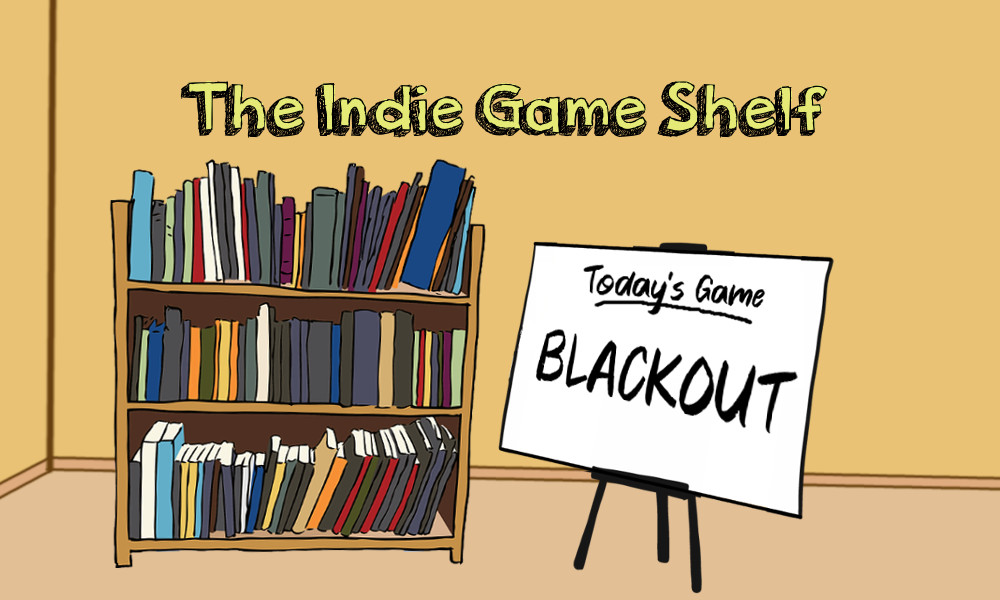 The Indie Game Shelf: BLACKOUT
