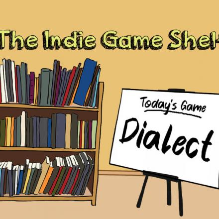 The Indie Game Shelf: Dialect