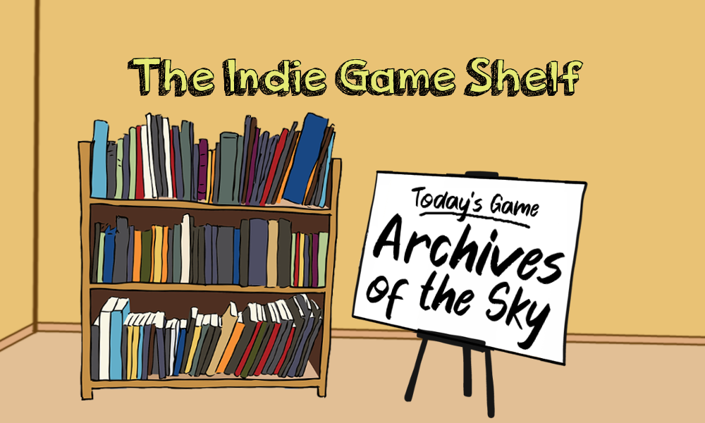 The Indie Game Shelf: Archives of the Sky