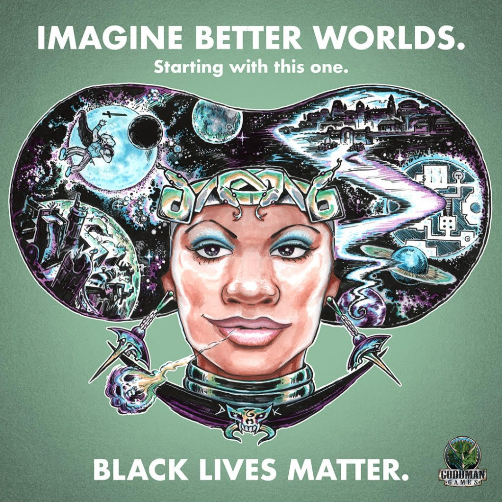 "Goodman Games black lives matter poster ""Imagine Better Worlds"""
