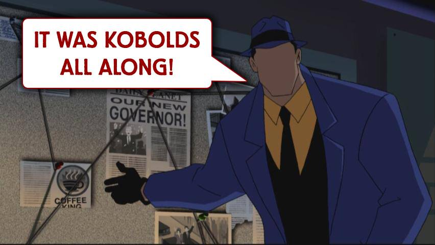 "The question, from DC comics, a faceless detective stands in front of a pegboard with news clippings like ""Coffee king"" and ""our new governer"" as if he discovered a conspiracy. A speech bubble says ""It was kobolds all along!""."