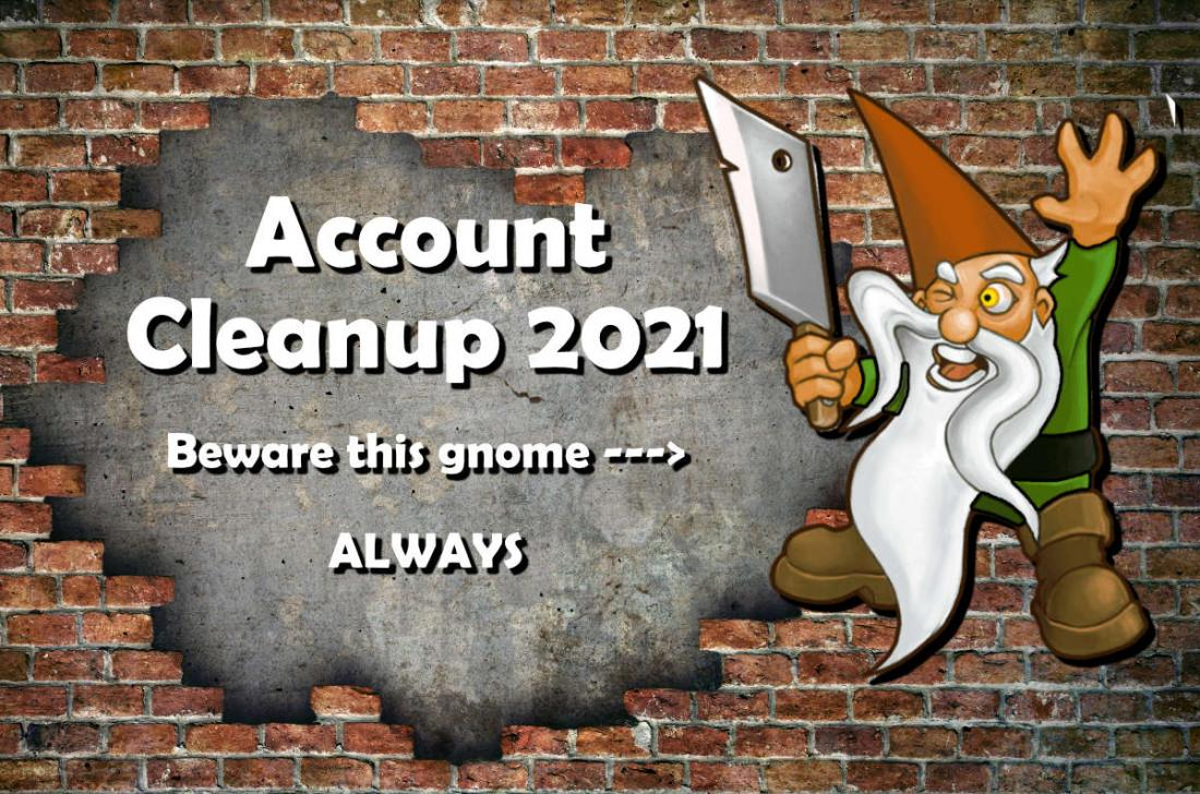 "Brick wall with text ""Account Cleanup 2021"" AND gnome with a cleaver."